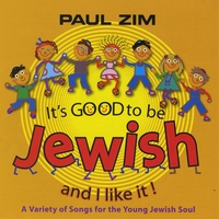 Paul Zim | It's Good To Be Jewish and I Like It!