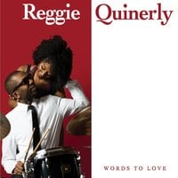 Reggie Quinerly | Words to Love