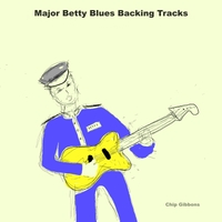 Chip Gibbons | Major Betty Blues Backing Tracks