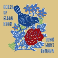 John Wort Hannam | Acres of Elbow Room