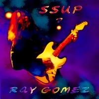Ray Gomez | Ssup?