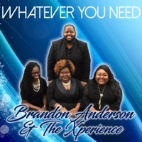 Brandon Anderson & the Xperience | Whatever You Need