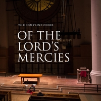 The Compline Choir | Of the Lord's Mercies