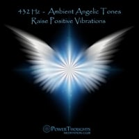 Powerthoughts Meditation Club | 432 Hz Ambient Angelic Tones: Raise