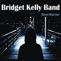 Bridget Kelly Band   Blues Warrior   CD Baby Music Store