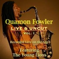 "Featured recording ""Quamon Fowler, Live & Uncut, Vol. 1"""