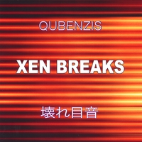 Qubenzis: XEN BREAKS