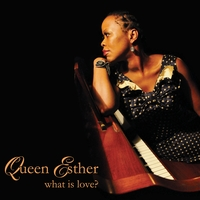 Queen Esther | What Is Love?