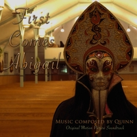 Quinn | First Comes Abigail (Original Soundtrack)
