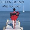 Eileen Quinn: Miss Inclined