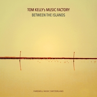 Tom Kelly's Music Factory | Between the Islands