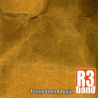 R3 Band | Tempo From A Topaz