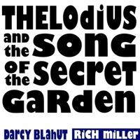 Darcy Blahut | Thelodius & the Song of the Secret Garden