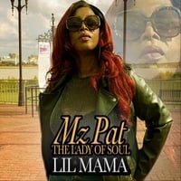 Mz Pat the Lady of Soul | Lil' Mama