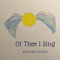 Kaylind Olson | Of Thee I Sing