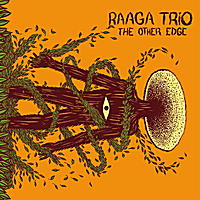 Raaga Trio | The Other Edge