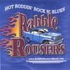 THE RABBLE ROUSERS BAND: HOT ROD CLUB - THE ORIGINALS
