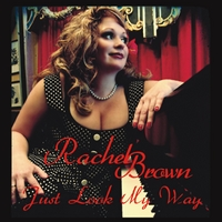 Rachel Brown: Just Look My Way