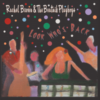 Rachel Brown and the Beatnik Playboys | Look Who's Back