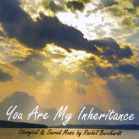 Rachel Burckardt | You Are My Inheritance