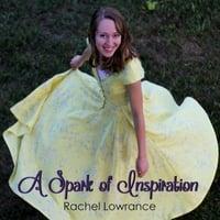 Rachel Lowrance: A Spark of Inspiration