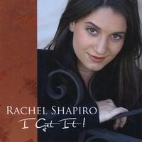 RACHEL SHAPIRO: I Get It!