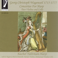 Rachel Talitman, Sylvie Bagara, Marie Danielle Turner & Emmanuel Tondus | Wagenseil Concertos For Harp with accompaniment of Two Violins and Cello Two Violins