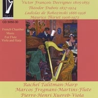 Rachel Talitman-Harp,Marcos Fregnani-Martins-Flute,Pierre- Henri Xuerebi | French Chamber Music for Flute,Viola and Harp