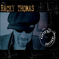 Racky Thomas | Goin' Home