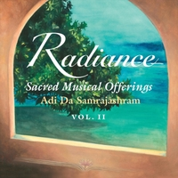 Various Artists | Radiance: Sacred Musical Offerings (Adi Da Samrajashram, Vol. II)