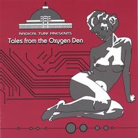 Radical Turf Presents | Tales from the Oxygen Den