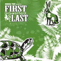 Radical Turf presents | First Disguised as Last