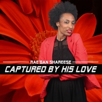 Rae'gan Shareese | Captured by His Love