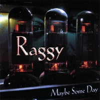 Raggy | Maybe Some Day