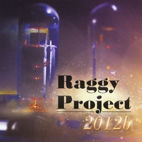Raggy Project | 2012b