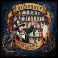 Railbenders | The Medicine Show