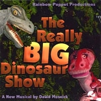 Rainbow Puppet Productions: The Really Big Dinosaur Show