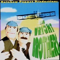 Rainbow Puppet Productions | The Wright Brothers