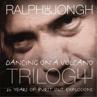 Ralph De Jongh | Dancing on a Volcano Trilogy 20 Years of Burst out Explosions