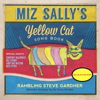 Rambling Steve Gardner | Miz Sally's Yellow Cat Song Book