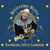 Rambling Steve Gardner: Hesitation Blues