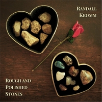Randall Kromm | Rough and Polished Stones