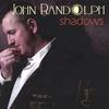 John Randolph: Shadows