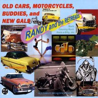 Randy and the Retreads | Old Cars, Motorcycles, Buddies and New Gals