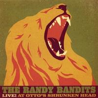 The Randy Bandits | Live at Otto's Shrunken Head
