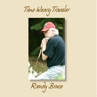 Randy Bruce | Time Weary Traveler