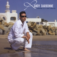 Randy Darbonne | Sunshine and If I Can't Have You