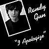Randy Gun: I Apologize