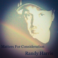 Randy Harris | Matters for Consideration