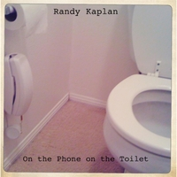 Randy Kaplan | On the Phone on the Toilet